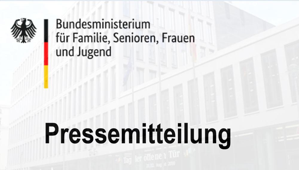 PRESSEBERICHT Bundesministerium für Familie, Senioren, Frauen und Jugend